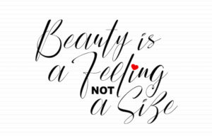 Beauty is a feeling, not a size, body positive motivational quote, handwritten lettering.