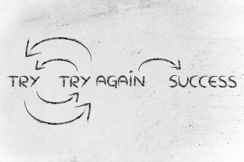 Try and try again until you reach success